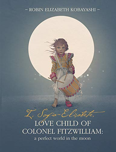 I, Sofia-Elisabete, Love Child of Colonel Fitzwilliam