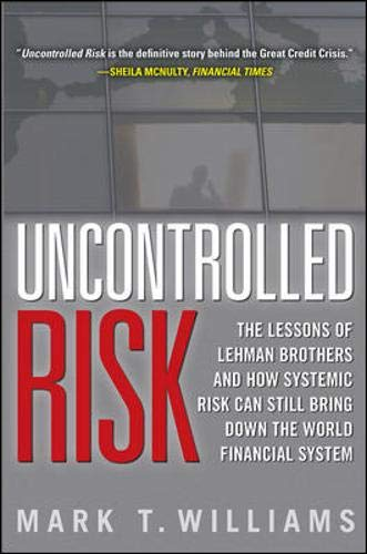 Image of Uncontrolled Risk: Lessons of Lehman Brothers and How Systemic Risk Can Still Bring Down the World Financial System