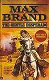 Gentle Desperado, Max Brand, 0446341258