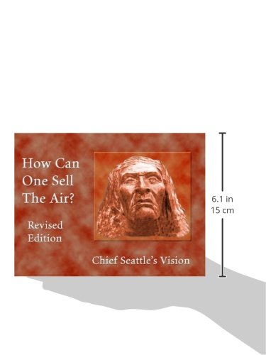 How Can One Sell the Air? Chief Seattle's Vision, rev. ed, paper ed