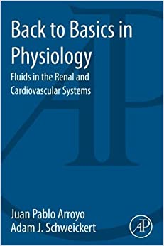 Book Back to Basics in Physiology: Fluids in the Renal and Cardiovascular Systems by Juan Pablo Arroyo (2013-04-02)