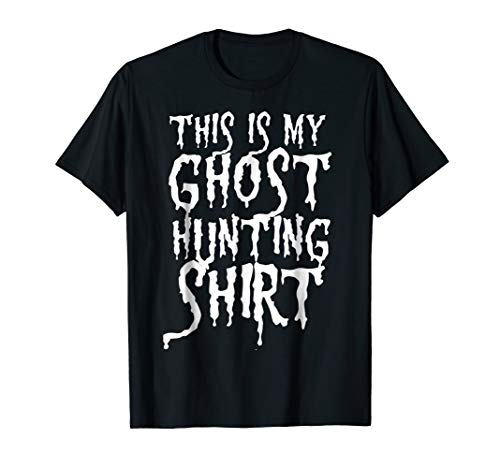 Ghost Hunting T-Shirt Scary Halloween Funny Hunter -