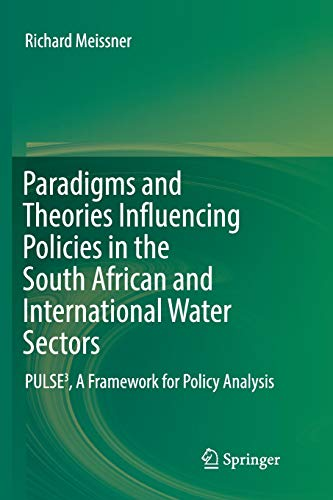 Paradigms and Theories Influencing Policies in the South African and International Water Sectors: PULSE³, A Framework for Policy Analysis