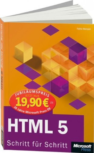 HTML 5 - Schritt für Schritt, Jubiläumsausgabe zum Sonderpreis Broschiert – 24. April 2012 Faithe Wempen Microsoft 386645595X 978-3-86645-595-5