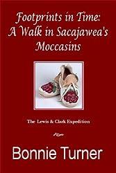 Footprints in Time: A Walk in Sacajawea's Moccasins
