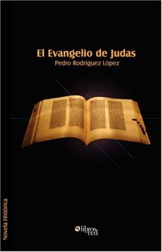 El Evangelio de Judas por Rodriguez Lopez, Pedro