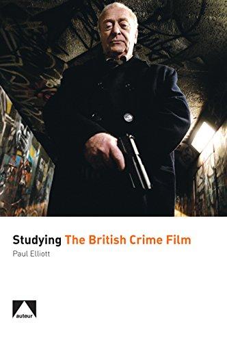 Studying the British Crime Film (Studying British Cinema)
