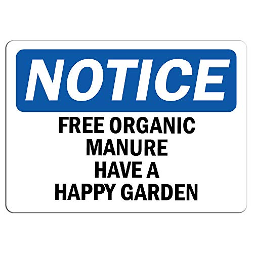 Notice - Free Organic Manure Have A Happy Garden Sign | Label Decal Sticker Retail Store Sign Sticks to Any Surface 8