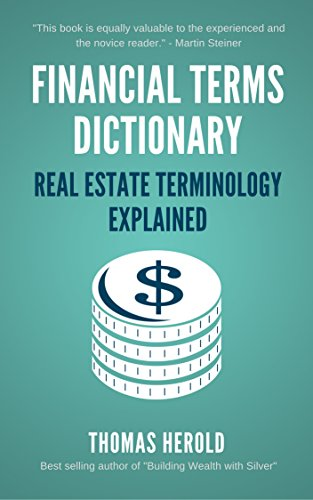 Financial Terms Dictionary - Real Estate Terminology Explained (Real Estate Private Equity)