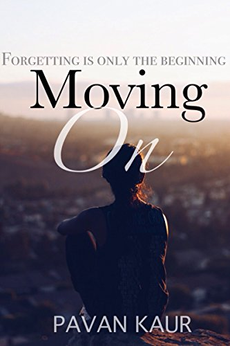 Moving On (Moving Series Book 1) by [Kaur, Pavan]