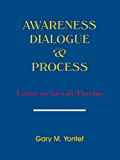 Awareness Dialogue & Process: Essays on Gestalt Therapy