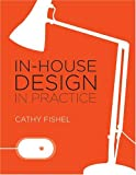 In-House Design In Practice