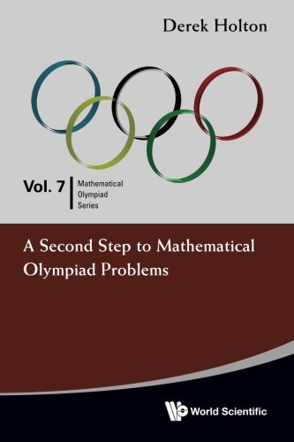 Second Step To Mathematical Olympiad Problems, A (Mathematical Olympiad Series) (Volume 7)