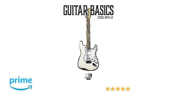 Guitar Basics (Spanish Edition): Cesc Bayle: 9788494880407: Amazon.com: Books