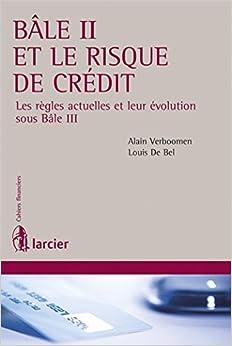 Bâle II et le risque de crédit: Les règles actuelles et leur évolution sous Bâle III