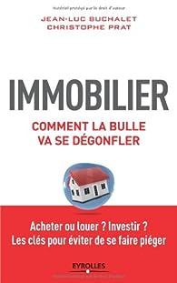 Immobilier, comment la bulle va se dégonfler par Jean-Luc Buchalet