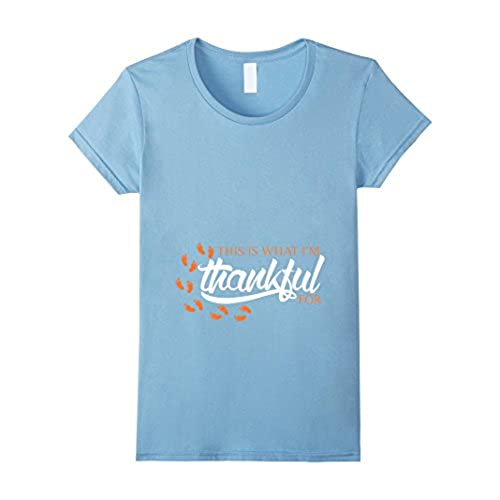 Womens Women's Pregnant Mom T-Shirts THIS IS WHAT I'M THANKFUL FOR Large  Baby Blue