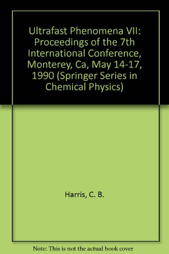 Books : Ultrafast Phenomena VII: Proceedings of the 7th International Conference, Monterey, Ca, May 14-17, 1990 (Springer Series in Chemical Physics)