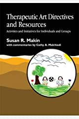 Therapeutic Art Directives and Resources: Activities and Initiatives for Individuals and Groups Paperback