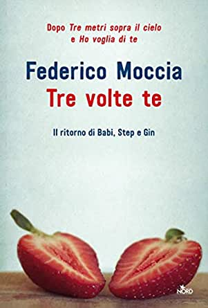 Tre volte te (Italian Edition) eBook: Federico Moccia: Amazon.es ...