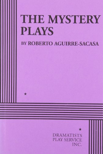 The Mystery Plays (Aguirre-Sacasa) - Acting Edition