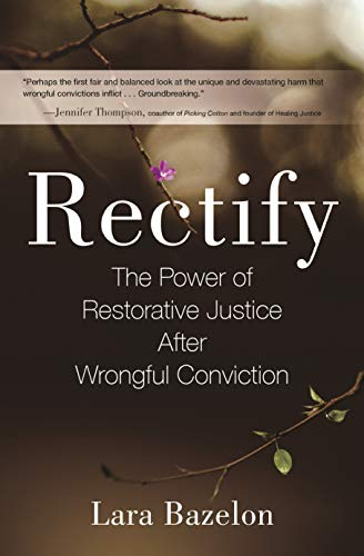 Rectify: The Power of Restorative Justice After Wrongful Conviction
