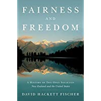 Fairness and Freedom: A History of Two Open Societies: New Zealand and the United States