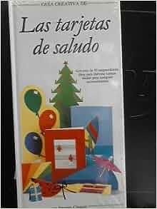 Tarjetas de Saludo Las - Guia Creativa (Spanish Edition): Annette