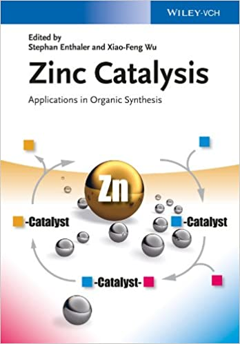 Applications in Organic Synthesis Zinc Catalysis