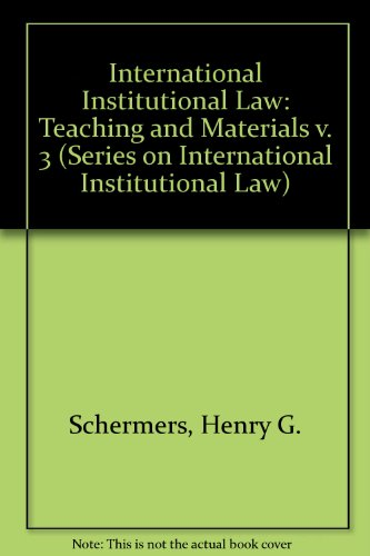 International institutional law (Series on International Institutional Law) (v. 3)