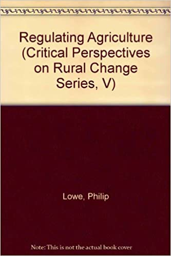 REGULATING AGRICULTURE CRIT PERS (Critical Perspectives in Rural Change)