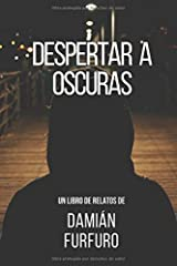 Despertar a oscuras (Spanish Edition) Paperback