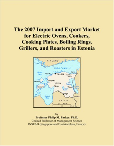 With Cooking Roaster Electric - The 2007 Import and Export Market for Electric Ovens, Cookers, Cooking Plates, Boiling Rings, Grillers, and Roasters in Estonia
