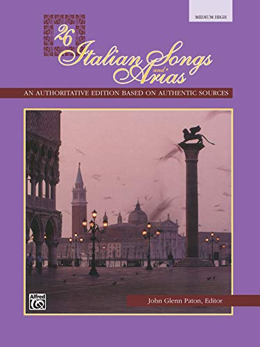 26 Italian Songs and Arias: An Authoritive Edition Based on Authentic Sources [Medium / High] (Italian and English ()