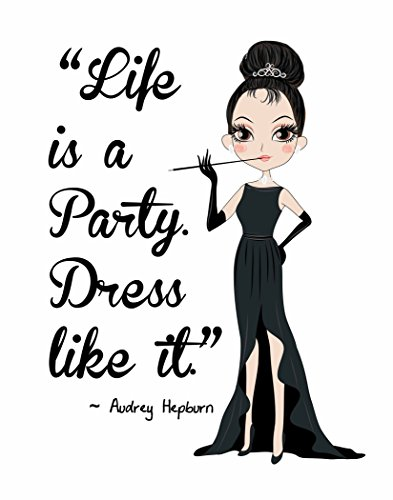 Pop Art Print ~ Audrey Hepburn Beauty/Fashion Quote: LIFE IS LIKE A PARTY (8