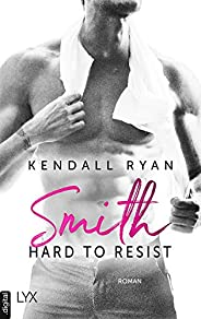 Hard to Resist - Smith (German Edition)