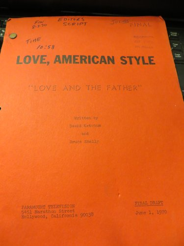 """LOVE AMERICAN STYLE - Script - """"Love and the Father"""" Final Shoot 8-3-70"""