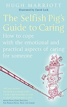 Amazon Com The Selfish Pig S Guide To Caring How To Cope With