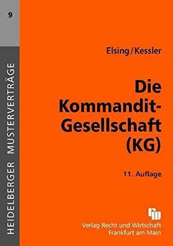 Die Kommanditgesellschaft (KG) (Heidelberger Musterverträge) Broschüre – 30. September 2010 Siegfried H. Elsing Nicholas Kessler 3800542986 LA9783800542987