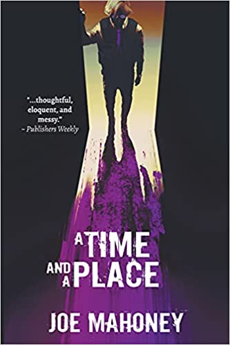 A Time and a Place by Joe Mahoney front cover