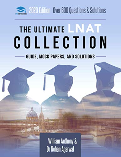 The Ultimate Lnat Collection 3 Books In One 600 Practice Questions Solutions Includes 4 Mock Papers Detailed Essay Plans 2019 Edition Law National Aptitude Test Uniadmissions Antony William Agarwal Dr Rohan 9781912557301 Amazon Com Books