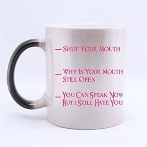 11 oz de café taza de carcasa - cierra tu boca puedes hablar ahora pero todavía te odio que cambian de Color taza Morphing tazas de café taza