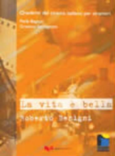 La vita è bella. Roberto Benigni Copertina flessibile – 31 dic 2003 Paola Begotti Graziano Serragiotto P. E. Balboni Guerra Edizioni