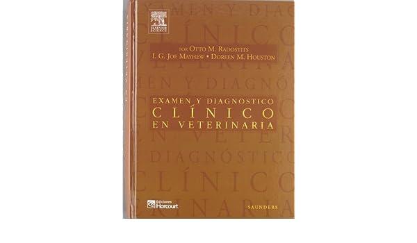 Examen y diagnóstico clínico en veterinaria (Spanish Edition ...