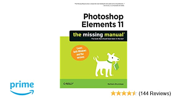 photoshop elements 11 the missing manual missing manuals barbara rh amazon com photoshop elements 11 manual free download adobe photoshop elements 11 manual free download