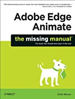 Adobe Edge Animate: The Missing Manual Front Cover