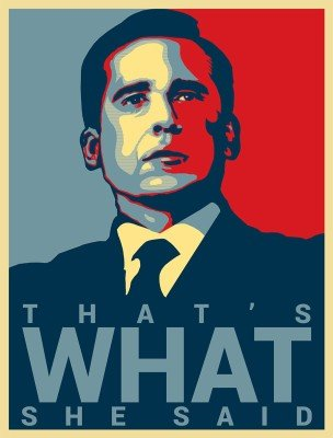 That's What She Said - Michael Scott Quote - Office Hope Poster Paper Print(18.5 inch X 12.5 inch, Rolled)