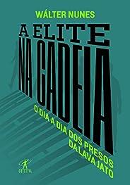 A elite na cadeia: O dia a dia dos presos da Lava Jato