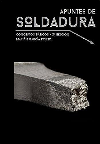 APUNTES DE SOLDADURA: CONCEPTOS BÁSICOS (Spanish Edition) (Spanish)