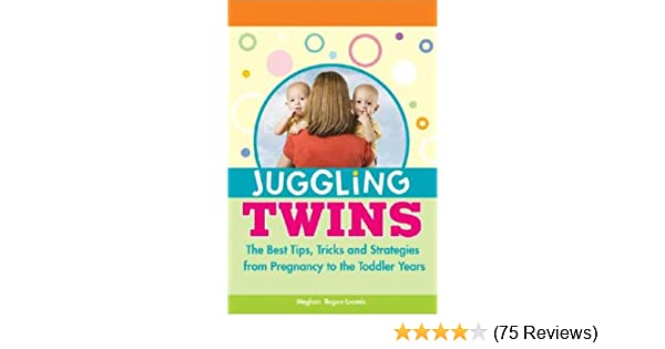 The Best Tips Juggling Twins Tricks and Strategies from Pregnancy to the Toddler Years